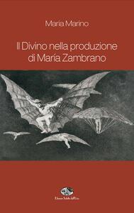 Il divino nella produzione di Maria Zambrano