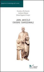 Roma antica. Vol. 2: Costumi tradizionali.