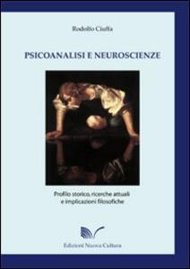 Psicoanalisi e neuroscienze. Profilo storico, ricerche attuali e implicazioni filosofiche