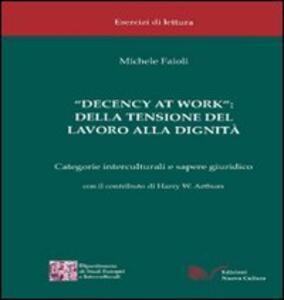 «Decency at work»: della tensione del lavoro alla dignità