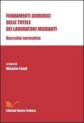 Fondamenti giuridici delle tutele dei lavoratori migranti. Raccolta normativa