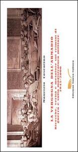 La vergogna dell'armadio. Ricerche, verità e metafore sui crimini di guerra e sulla magistratura militare 1945-2006