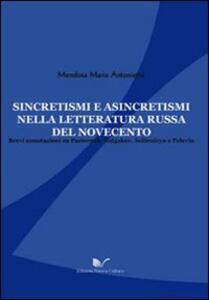 Sincretismi e asincretismi nella letteratura russa del Novecento. Brevi annotazioni su Pasternak, Bulgakov, Solzenicyn e Pelevin)