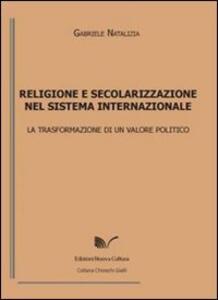 Religione e secolarizzazione nel sistema internazionale. La trasformazione di un valore politico