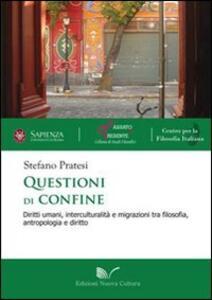 Questioni di confine. Diritti umani, interculturalità e migrazioni tra filosofia, antropologia e diritto