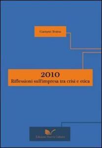 2010: riflessioni sull'impresa tra crisi e etica