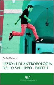 Lezioni di antropologia dello sviluppo. Vol. 1: L'eclisse delle società tradizionali nel tempo della globalizzazione.