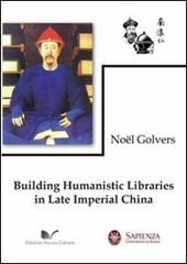 Building humanistic libraries in late imperial China
