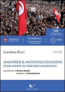 Maghreb & mondializzazione. Sfide aperte su percorsi incrociati