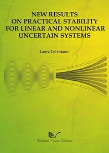 New results on practical stability for linear and nonlinear uncertain systems