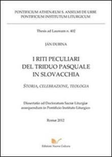 I riti peculiari del triduo pasquale in Slovacchia. Storia, celebrazione, teologia - Jan Dubina - copertina
