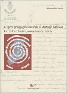 L' opera pedagogico-museale di Antonio Labriola. Carte d'archivio e prospettive euristiche