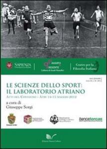 Le scienze dello sport: il laboratorio atriano. Atti del Convegno (Atri, 14-15 maggio 2012)
