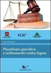 Pluralismo giuridico e ordinamenti contra legem