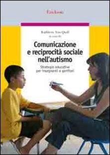 Vitalitart.it Comunicazione e reciprocità sociale nell'autismo. Strategie educative per insegnanti e genitori Image