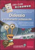 Dislessia e trattamento sublessicale. Attività di recupero su analisi sillabica, gruppi consonantici e composizione di parole. Kit. Con CD-ROM