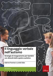Il linguaggio verbale nell'autismo. Strategie di insegnamento per bambini con disturbi dello spettro autistico