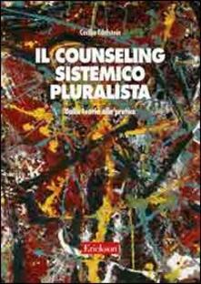 Il counseling sistemico pluralista. Dalla teoria alla pratica.pdf