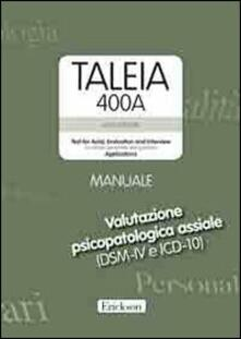 Librisulladiversita.it Taleia. 400 A. Test for axial evaluation and interview (for clinical, personnel and guidance) Applications. Con CD-ROM Image