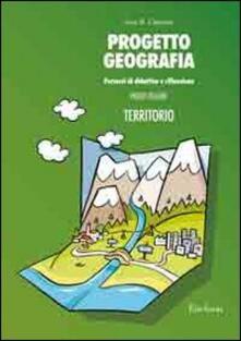 Progetto geografia. Percorsi di didattica e riflessione. Vol. 1: Territorio..pdf