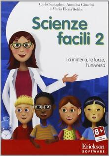 Museomemoriaeaccoglienza.it Scienze facili. Con CD-ROM. Vol. 2: La materia, le forze, l'universo. Image