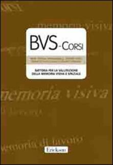 Recuperandoiltempo.it BVS-Corsi. Batteria per la valutazione della memoria visiva e spaziale. Con CD-ROM Image