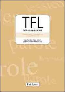 Laboratorioprovematerialilct.it TFL-Testo Fono Lessicale. Valutazione delle abilità lessicali in età prescolare. Kit. Con CD-ROM Image