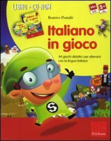 Italiano in gioco (Kit). 44 giochi didattici per allenarsi con la lingua italiana. Con CD-ROM.pdf
