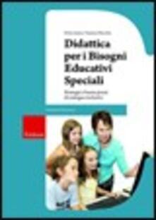 Didattica per i bisogni educativi speciali. Strategie e buone prassi di sostegno inclusivo. Con CD-ROM.pdf