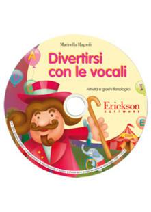 Divertirsi con le vocali. Attività e giochi fonologici. CD-ROM.pdf