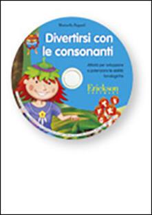 Teamforchildrenvicenza.it Divertirsi con le consonanti. Attività per sviluppare e potenziare le abilità fonologiche. CD-ROM Image
