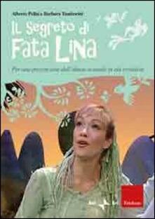 Ipabsantonioabatetrino.it Il segreto di fata Lina. Per una prevenzione dell'abuso sessuale in età evolutiva. Con DVD Image