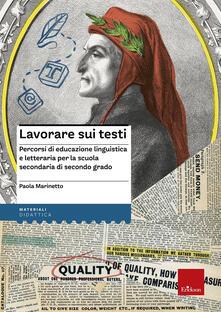 Criticalwinenotav.it Lavorare sui testi. Percorsi di educazione linguistica e letteraria per la scuola secondaria di secondo grado Image