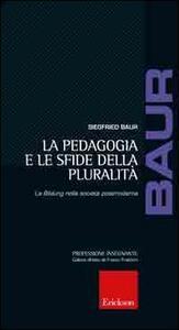 La pedagogia e le sfide della pluralità. La Bildung nella società postmoderna