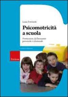Psicomotricità a scuola. Promozione del benessere personale e relazionale.pdf