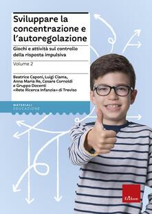 Antondemarirreguera.es Sviluppare la concentrazione e l'autoregolazione. Vol. 2: Giochi e attività sul controllo della risposta impulsiva. Image