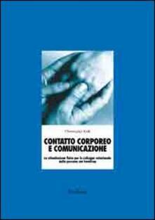 Squillogame.it Contatto corporeo e comunicazione. La stimolazione fisica per lo sviluppo relazionale della persona con disabilità. Con CD-ROM Image