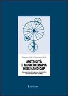 Vitalitart.it Motricità e musicoterapia nell'handicap. Consapevolezza corporea, movimento, comunicazione non verbale. Con 2 CD Audio Image