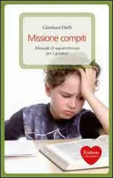 Missione compiti. Manuale di sopravvivenza per i genitori.pdf