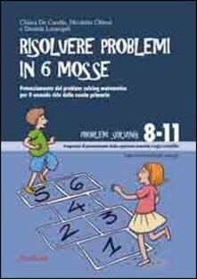 Letterarioprimopiano.it Risolvere problemi in 6 mosse. Potenziamento del problem solving matematico per il secondo ciclo della scuola primaria Image