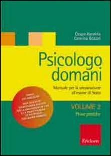 Daddyswing.es Psicologo domani. Manuale per la preparazione all'esame di Stato. Vol. 2: Prova pratica. Image