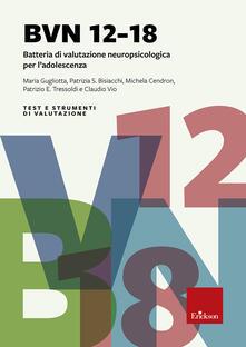 Ristorantezintonio.it Test BVN 12-18. Batteria di valutazione neuropsicologica per l'adolescenza. Con CD-ROM Image