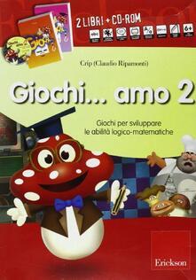 Ristorantezintonio.it Giochi... amo. Kit. Con CD-ROM. Vol. 2: Giochi per sviluppare le abilità logico-matematiche. Image