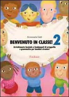 Radiosenisenews.it Benvenuto in classe! Arricchimento lessicale e fondamenti di ortografia e grammatica per bambini stranieri. Vol. 2 Image
