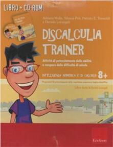 Equilibrifestival.it Discalculia trainer. Attività di potenziamento delle abilità e recupero delle difficoltà di calcolo. Kit. Con CD-ROM Image
