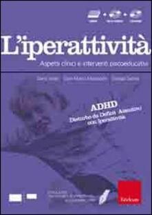 Warholgenova.it Facciamo il punto su... L'iperattività. Aspetti clinici e interventi psicoeducativi. Con DVD. Con CD-ROM Image