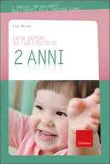 Fondazionesergioperlamusica.it Cosa sapere su tuo figlio di 2 anni. Vol. 3 Image