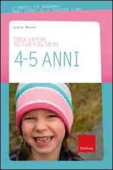 Associazionelabirinto.it Cosa sapere su tuo figlio di 4-5 anni. Vol. 5 Image