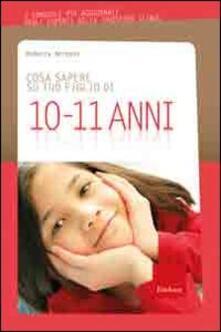 Cosa sapere su tuo figlio di 10-11 anni. Vol. 8.pdf
