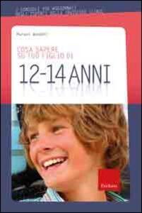 Cosa sapere su tuo figlio di 12-14 anni. Vol. 9